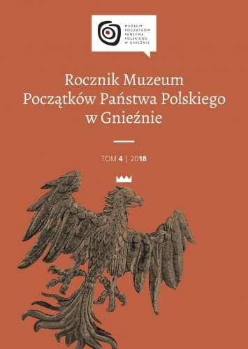 Rocznik_Muzeum_Poczatkow_Panstwa_Polskiego_w_Gnieznie__t.4_2018