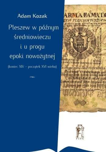 Pleszew_w_poznym_sredniowieczu_i_u_progu_epoki_nowozytnej__koniec_XIV___poczatek_XVI_wieku_