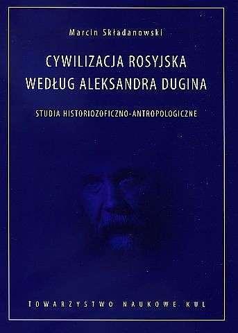 Cywilizacja_rosyjska_wedlug_Aleksandra_Dugina._Studia_historiozoficzno_antropologiczne
