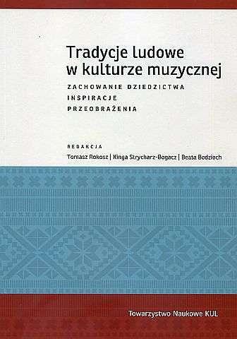 Tradycje_ludowe_w_kulturze_muzycznej._Zachowanie_dziedzictwa__inspiracje__przeobrazenia