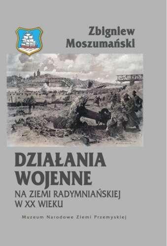 Dzialania_wojenne_na_ziemi_radymnianskiej_w_XX_wieku