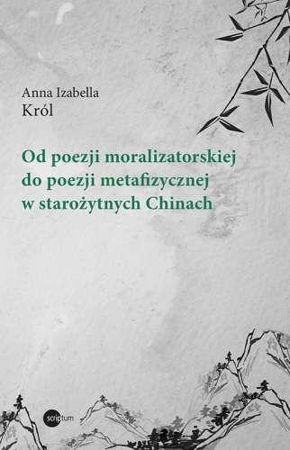 Od_poezji_moralizatorskiej_do_poezji_metafizycznej_w_starozytnych_Chinach
