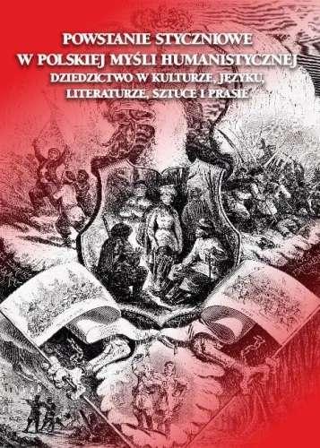 Powstanie_styczniowe_w_polskiej_mysli_humanistycznej._Dziedzictwo_w_kulturze__jezyku__literaturze__sztuce_i_prasie