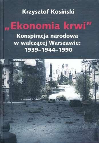 Ekonomia_krwi._Konspiracja_narodowa_w_walczacej_Warszawie__1939_1944_1990
