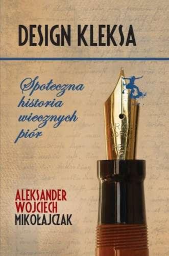 Design_kleksa._Spoleczna_historia_wiecznych_pior