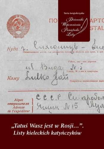Tatus_Wasz_jest_w_Rosji..._Listy_kieleckich_katynczykow