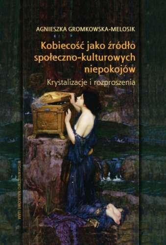 Kobiecosc_jako_zrodlo_spoleczno_kulturowych_niepokojow._Krystalizacje_i_rozproszenia