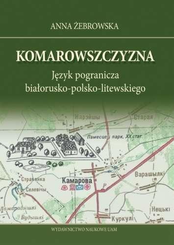 Komarowszczyzna._Jezyk_pogranicza_bialorusko_polsko_litewskiego