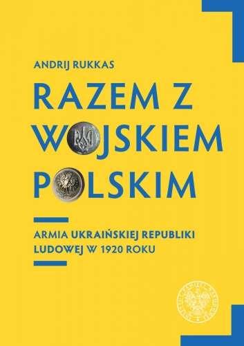 Razem_z_Wojskiem_Polskim._Armia_Ukrainskiej_Republiki_Ludowej_w_1920_roku