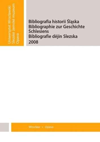 Bibliografia_historii_Slaska._Bibliographie_zur_Geschichte_Schlesiens._Bibliografie_dejin_Slezska_2008