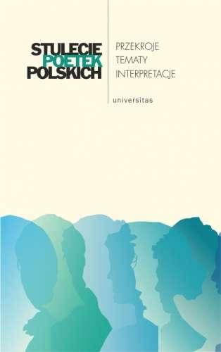 Stulecie_poetek_polskich._Przekroje__tematy__interpretacje