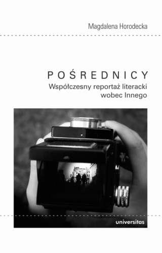 Posrednicy._Wspolczesny_reportaz_literacki_wobec_Innego