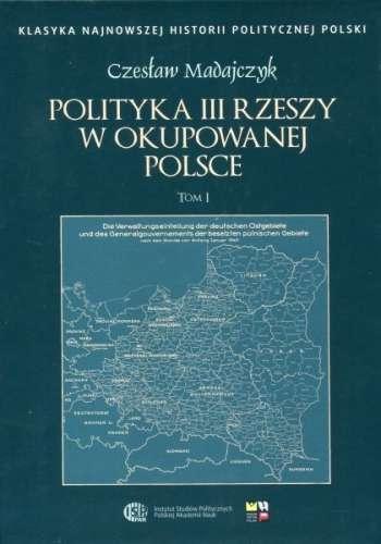 Polityka_III_Rzeszy_w_okupowanej_Polsce__t._I_II