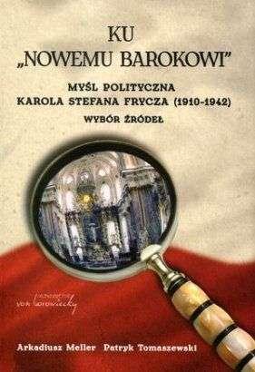 Ku__Nowemu_barokowi_._Mysl_polityczna_Karola_Stefana_Frycza__1910_1942_._Wybor_zrodel
