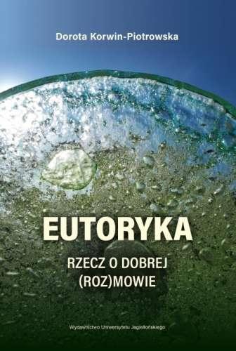 Eutoryka._Rzecz_o_dobrej__roz_mowie
