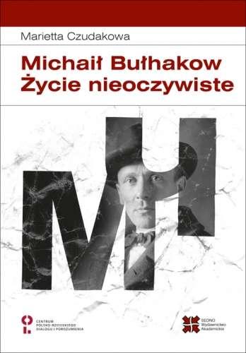 Michail_Bulhakow._Zycie_nieoczywiste