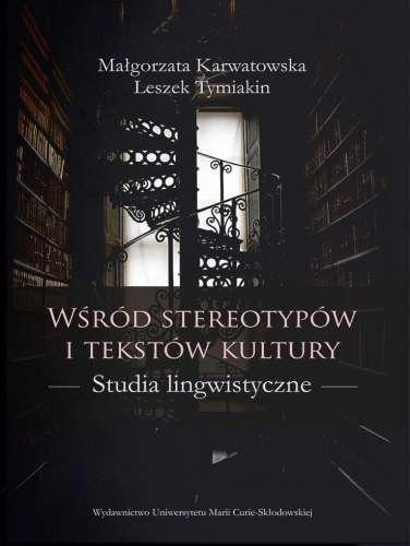 Wsrod_stereotypow_i_tekstow_kultury._Studia_lingwistyczne