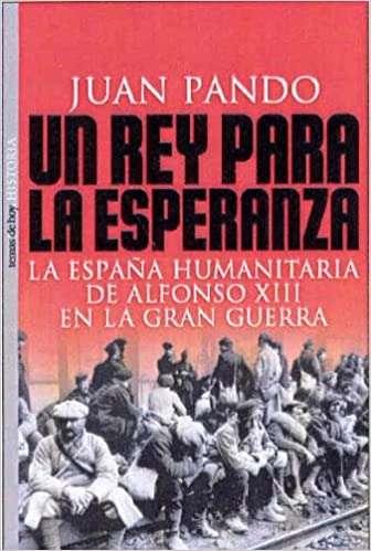 Un_Rey_Para_La_Esperanza._La_Espana_Humanitaria_de_Alfonso_XIII_en_la_Gran_Guerra