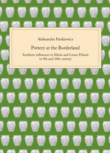 Pottery_at_the_Borderland._Southern_influence_in_Silesia_and_Lesser_Poland_in_9th_and_10th_century