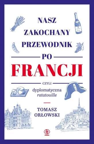 Nasz_zakochany_przewodnik_po_Francji__czyli_dyplomatyczne_ratatouille