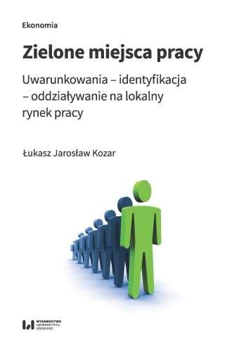 Zielone_miejsca_pracy._Uwarunkowania___identyfikacja___oddzialywanie_na_lokalny_rynek_pracy