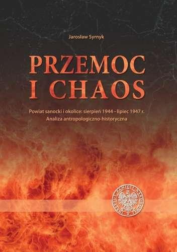 Przemoc_i_chaos._Powiat_sanocki_i_okolice__sierpien_1944_lipiec_1947_r._Analiza_antropologiczno_historyczna
