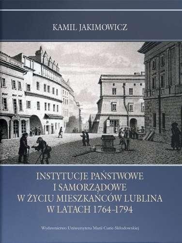 Instytucje_panstwowe_i_samorzadowe_w_zyciu_mieszkancow_Lublina_w_latach_1764_1794
