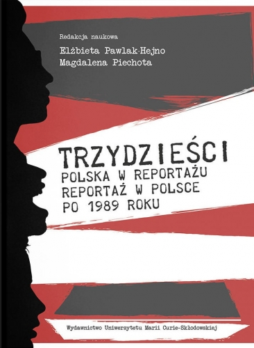 Trzydziesci._Polska_w_reportazu__reportaz_w_Polsce_po_1989_roku