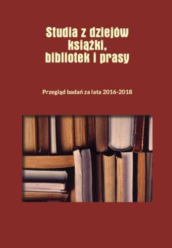 Studia_z_dziejow_ksiazki__prasy_i_bibliotek._Stan_badan_za_lata_2016_2018