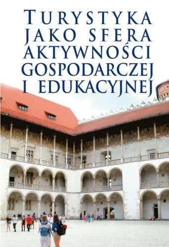 Turystyka_jako_sfera_aktywnosci_gospodarczej_i_edukacyjnej