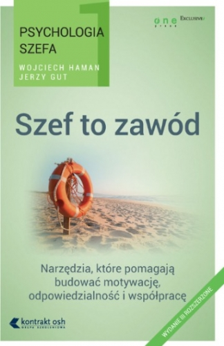 Szef_to_zawod._Narzedzia__ktore_pomagaja_budowac_motywacje__odpowiedzialnosc_i_wspolprace