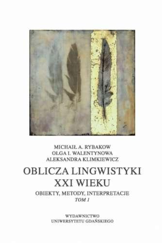 Oblicza_lingwistyki_XXI_wieku._Obiekty__metody__interpretacje__t._1