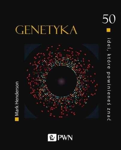 50_idei__ktore_powinienes_znac._Genetyka