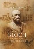 Jan_Gotlieb_Bloch__1836_1902__i_dzieje_rodu