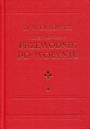 Ilustrowany_przewodnik_po_Wolyniu._Reprint
