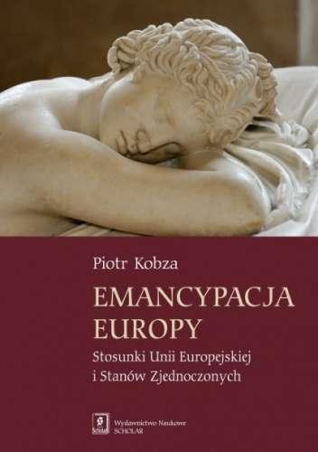 Emancypacja_Europy._Stosunki_Unii_Europejskiej_i_Stanow_Zjednoczonych
