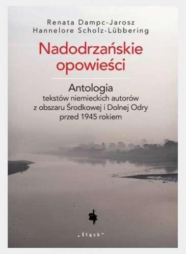 Nadodrzanskie_opowiesci._Antologia_tekstow_niemieckich_autorow_z_obszaru_Srodkowej_i_Dolnej_Odry_przed_1945_rokiem