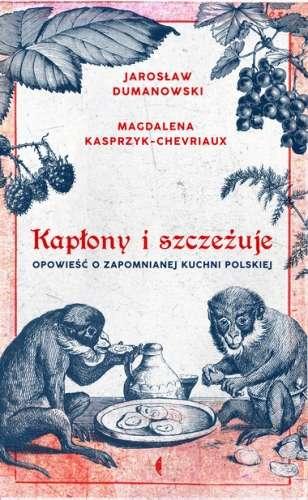 Kaplony_i_szczezuje._Opowiesc_o_zapomnianej_kuchni_polskiej._Oprawa_twarda