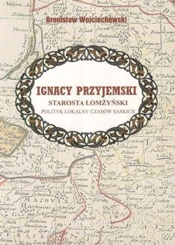 Ignacy_Przyjemski._Starosta_lomzynski._Polityk_lokalny_czasow_saskich