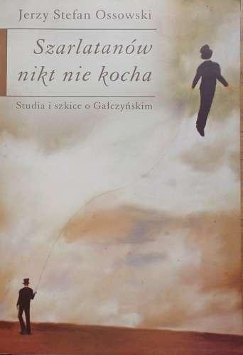 Szarlatanow_nikt_nie_kocha._Studia_i_szkice_o_Galczynskim