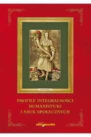 Profile_integralnosci_humanistyki_i_nauk_spolecznych._Ksiega_Jubileusz_dla_Lecha_Witkowskiego