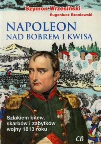 Napoleon_nad_Bobrem_i_Kwisa._Szlakiem_bitew__skarbow_i_zabytkow_wojny_1813_roku