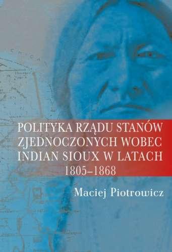 Polityka_rzadu_Stanow_Zjednoczonych_wobec_Indian_Sioux_w_latach_1805_1868