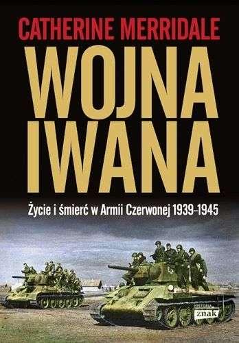 Wojna_Iwana._Zycie_i_smierc_w_Armii_Czerwonej_1939_1945