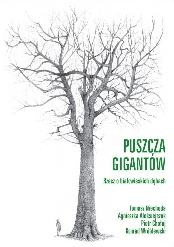 Puszcza_gigantow._Rzecz_o_bialowieskich_debach