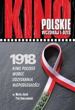 Kino_polskie_wczoraj_i_dzis._1918__Kino_polskie_wobec_odzyskania_niepodleglosci