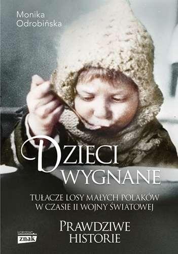 Dzieci_wygnane._Tulacze_losy_malych_Polakow_w_czasie_II_wojny_swiatowej._Prawdziwe_historie