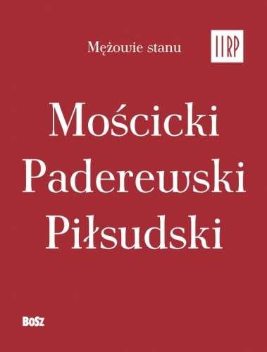 Mezowie_stanu_II_RP._Moscicki__Paderewski__Pilsudski