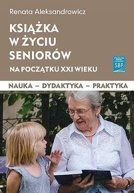 Ksiazka_w_zyciu_seniorow_na_poczatku_XXI_wieku._Nauka___dydaktyka___praktyka