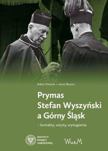 Prymas_Stefan_Wyszynski_a_Gorny_Slask___kontakty__wizyty__wystapienia